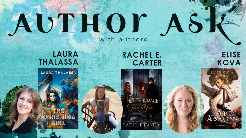 Author Ask Laura Thalassa - Elise Kova - Rachel E Carter