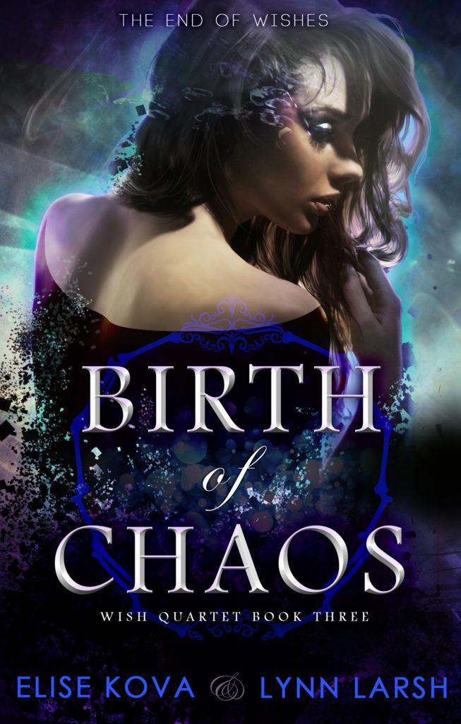 Birth of Chaos (Wish Quartet, #3)